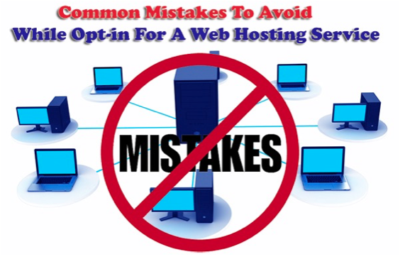 Common Web Hosting Mistakes to Be Avoided while Hosting Your Blog